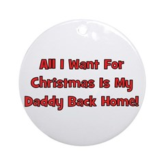 Daddy Back Home Ornament (Round)