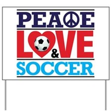 Peace Love and Soccer Yard Sign