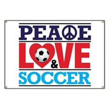 Peace Love and Soccer Banner