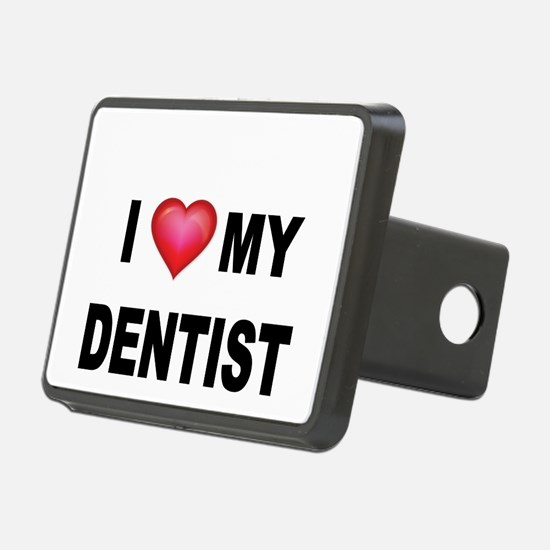 I LOVE MY DENTIST Hitch Cover