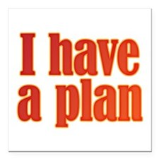 "Trust me. I have a plan. Square Car Magnet 3"" x 3"""