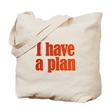Trust me. I have a plan. Tote Bag