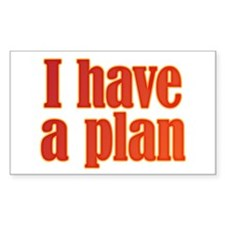 Trust me. I have a plan. Decal
