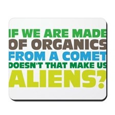 Are we all aliens? Mousepad