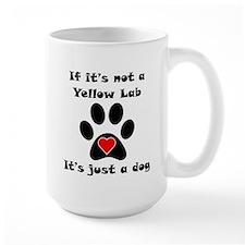 If Its Not A Yellow Lab Mug