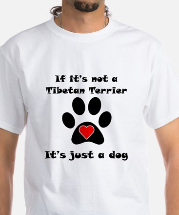 If Its Not A Tibetan Terrier T-Shirt