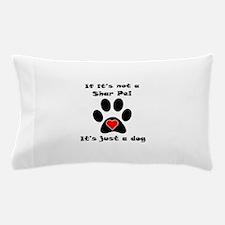 If Its Not A Shar Pei Pillow Case