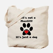 If Its Not A Mastiff Tote Bag