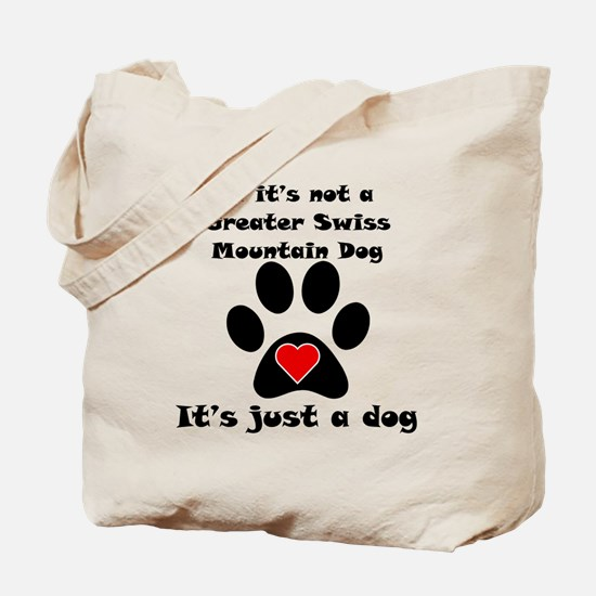 If Its Not A Greater Swiss Mountain Dog Tote Bag