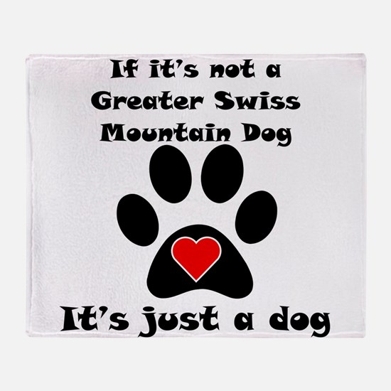 If Its Not A Greater Swiss Mountain Dog Throw Blan