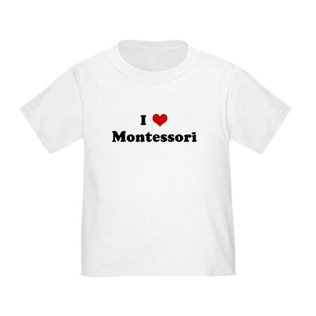 I Love Montessori Toddler T-Shirt