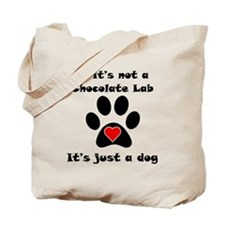 If Its Not A Chocolate Lab Tote Bag