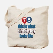 75 year old birthday boy Tote Bag