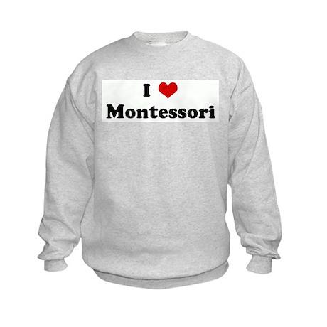 I Love Montessori Kids Sweatshirt