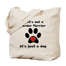 If Its Not A Border Terrier Tote Bag