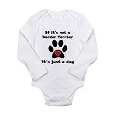 If Its Not A Border Terrier Body Suit