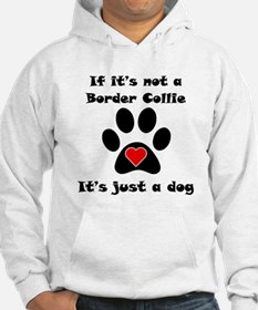 If Its Not A Border Collie Jumper Hoody