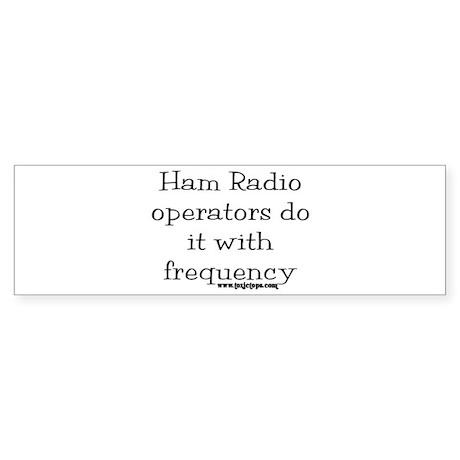 Ham Radio Operators Do It (2) Bumper Sticker
