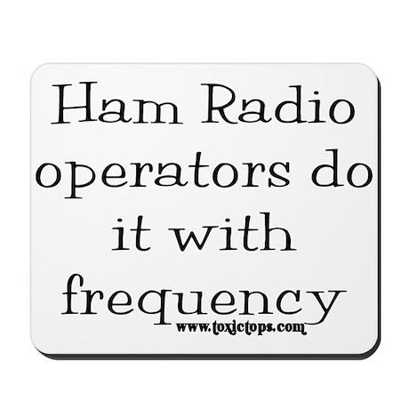 Ham Radio Operators Do It (2) Mousepad