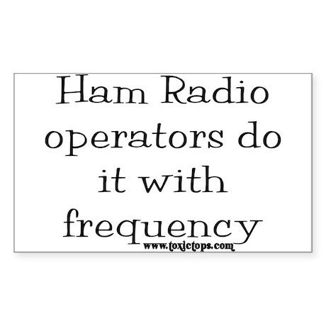 Ham Radio Operators Do It (2) Sticker (Rectangular