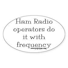 Ham Radio Operators Do It (2) Oval Decal