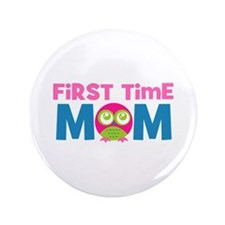 "First Time Mom Maternity 3.5"" Button"