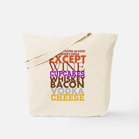 NOTHING TASTES AS GOOD AS SKINNY TASTES Tote Bag
