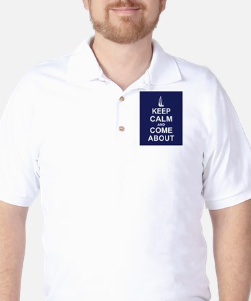 Keep Calm and Come About Golf Shirt