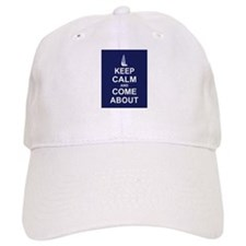 Keep Calm and Come About Baseball Cap