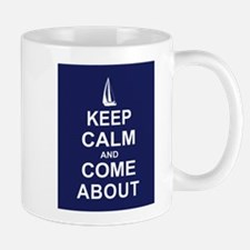 Keep Calm and Come About Mug