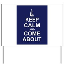 Keep Calm and Come About Yard Sign