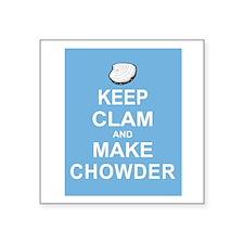"Keep Clam and Make Chowder Square Sticker 3"" x 3"""