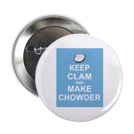 "Keep Clam and Make Chowder 2.25"" Button"