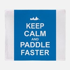 Keep Calm and Paddle Faster Throw Blanket