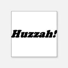 Huzzah! Sticker