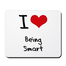 I love Being Smart Mousepad