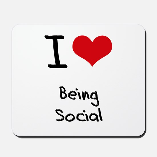 I love Being Social Mousepad