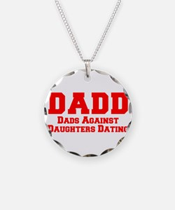 Cute Dads against daughter dating Necklace
