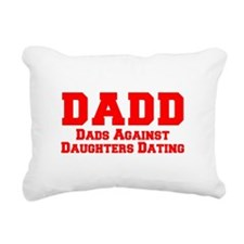 Cute Dads against daughter dating Rectangular Canvas Pillow