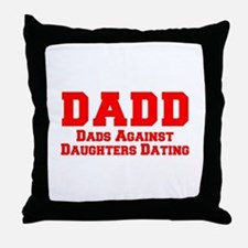 Cute Dads against daughter dating Throw Pillow
