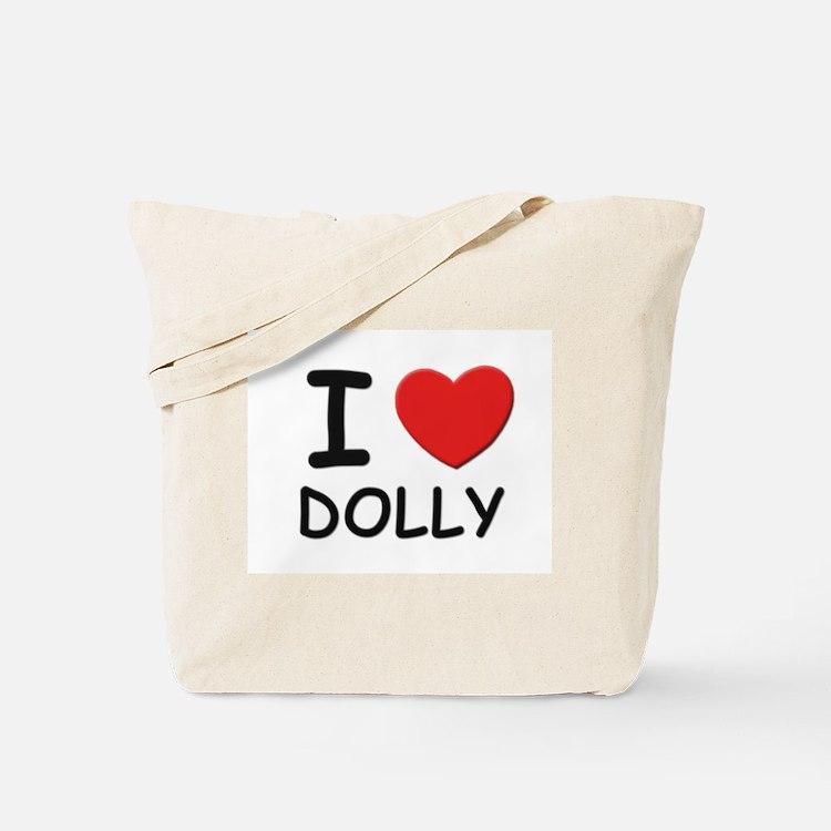 I love Dolly Tote Bag