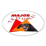 Dachshund Trouble Oval Sticker