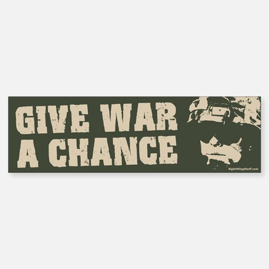 Give War a Chance! Bumper Bumper Bumper Sticker