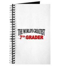 """""""The World's Greatest 7th Grader"""" Journal"""