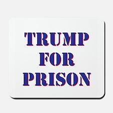 Trump for Prison Mousepad