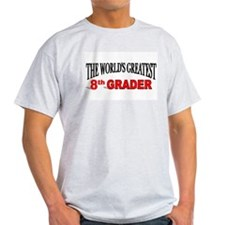 """The World's Greatest 8th Grader"" Ash Grey T-Shirt"