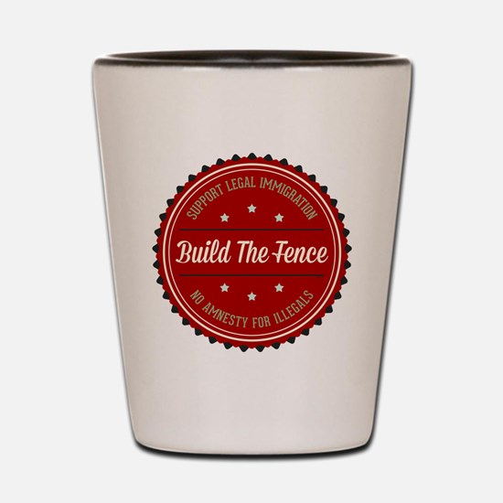 Build The Fence Shot Glass