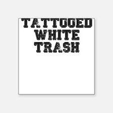 TATTOOED WHITE TRASH Sticker