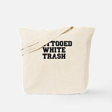 TATTOOED WHITE TRASH Tote Bag