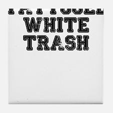 TATTOOED WHITE TRASH Tile Coaster